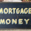 MORTGAGE MONEY Sign