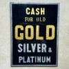 Reverse Painted CASH FOR OLD GOLD, SILVER & PLATINUM Sign