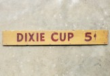 DIXIE CUP Sign